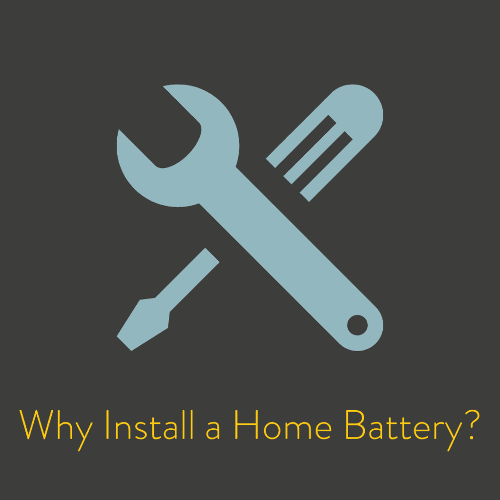 Why Install a Home Battery?